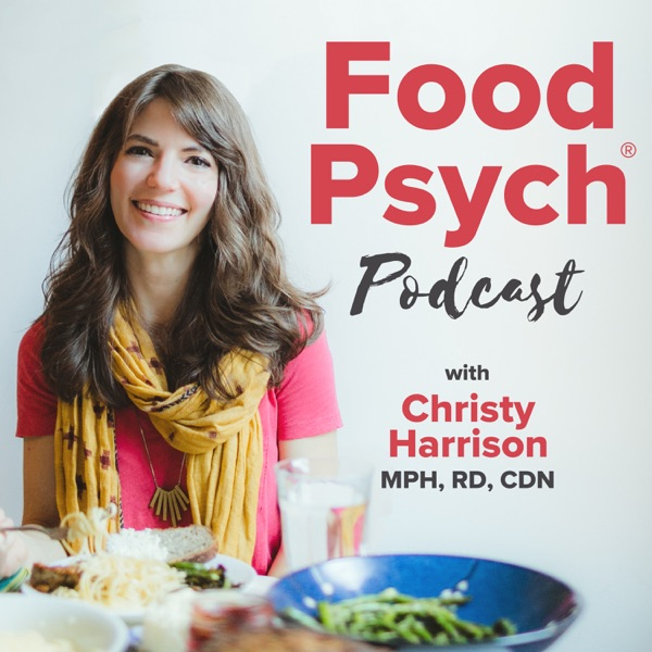 Food Psych - Intuitive Eating, Health at Every Size, Positive Body Image, Eating Disorder Recovery, Smashing Diet Culture