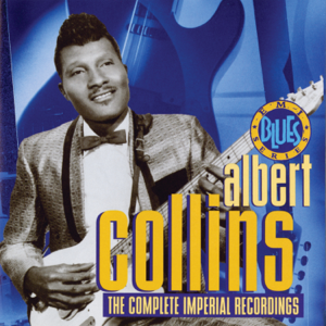 Albert Collins - The Complete Imperial Recordings