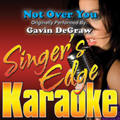 Not Over You (Originally Performed By Gavin DeGraw) [Instrumental]