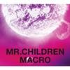 Mr.Children 2005 - 2010 (macro)