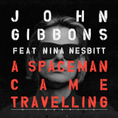A Spaceman Came Travelling (feat. Nina Nesbitt) - John Gibbons & Franklin