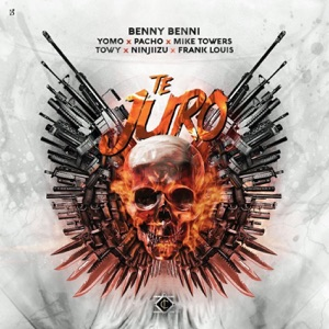 Benny Benni, Yomo & Pacho - Te Juro feat. Mike Towers, Towy, Ninjiizu & Frank Louis
