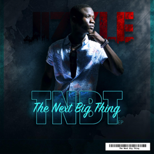 Jizzle - The Next Big Thing - EP