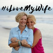 I Love My Wife Podcast By Kelli Carpenter And Anne Steele On Apple
