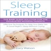 Sleep Training: The Baby Sleep Solution for the Exhausted Modern Parents: Effective Techniques to Help Your Baby Get a Good Night's Sleep Without Crying (Unabridged)