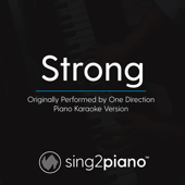 Strong (Originally Performed by One Direction) [Piano Karaoke Version]