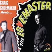 Craig Shoemaker Meets … The Lovemaster