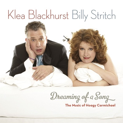Dreaming of a Song - The Music of Hoagy Carmichael - Billy Stritch