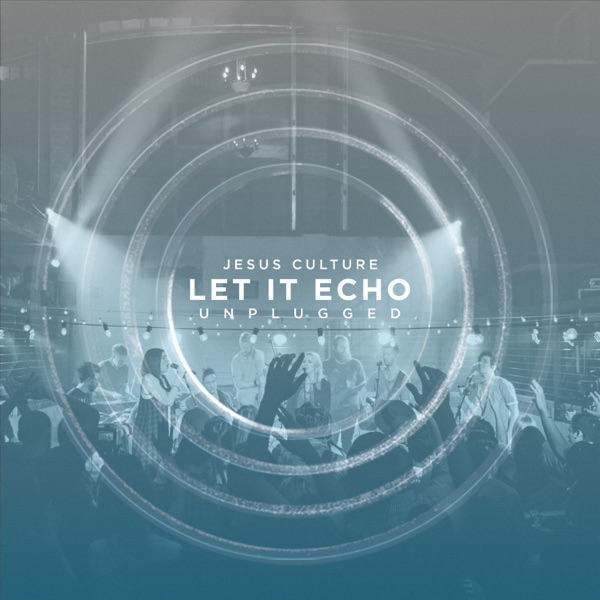 Let It Echo Unplugged (Live)