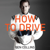 Ben Collins - How to Drive (Unabridged) Grafik
