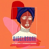 Disclosure - Ultimatum (feat. Fatoumata Diawara)