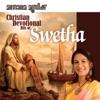 Christian Devotional Swetha Mohan Hits