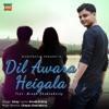 Dil Awara Heigala feat Arnab Chakraborty Single