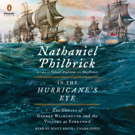 In the Hurricane's Eye: The Genius of George Washington and the Victory at Yorktown (Unabridged) audiobook