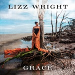 Lizz Wright - What Would I Do Without You
