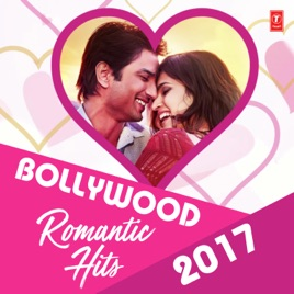 Bollywood Romantic Hits 2017 By Various Artists On Apple Music