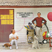 Mom Always Liked You Best! - The Smothers Brothers - The Smothers Brothers
