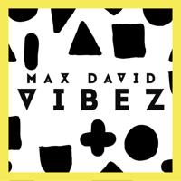 Vibez-Max David