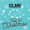 Island - This Is Christmas - EP