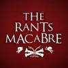 The Rants Macabre