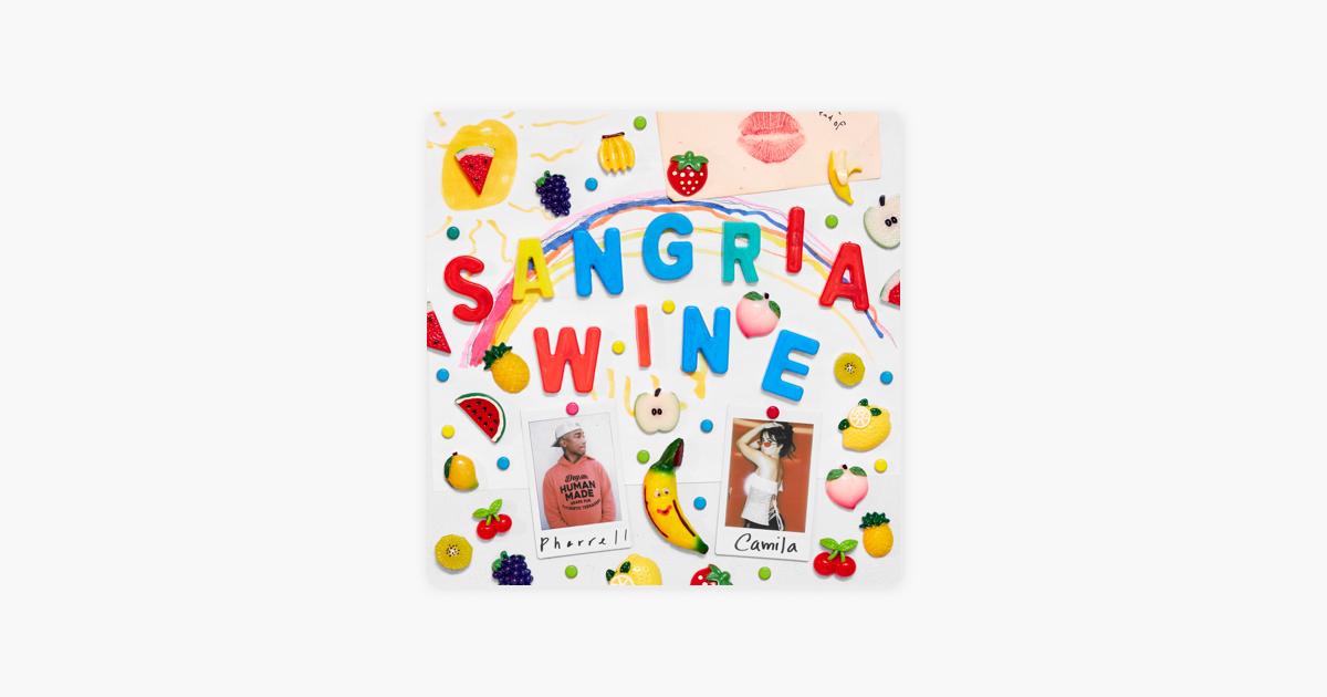 Sangria Wine Single By Pharrell Williams X Camila Cabello On Apple