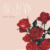 All Of Me (Spanish Version) [feat. John Legend] - Single