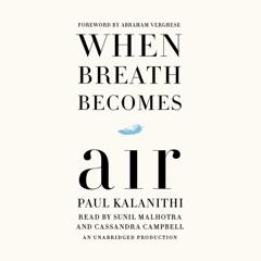 When Breath Becomes Air (Unabridged)