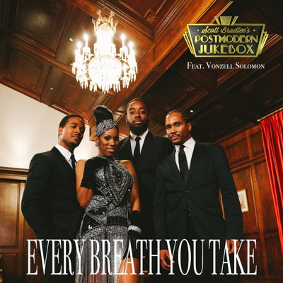 Every Breath You Take (feat. Vonzell Solomon) - Scott Bradlee's Postmodern Jukebox song