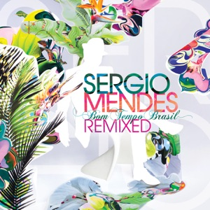 Sergio Mendes - Magalenha feat. Carlinhos Brown [Moto Blanco Extended 2010 Remix]
