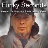 Dennis La Plant / Little Jimmy Cullen - Funky Seconds