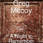 A Night To Remember-Greg McCoy