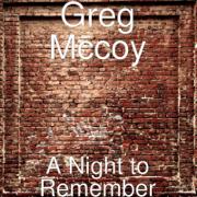 A Night to Remember - Greg McCoy - Greg McCoy