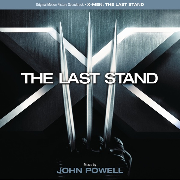 X-Men: The Last Stand (Original Motion Picture Soundtrack)