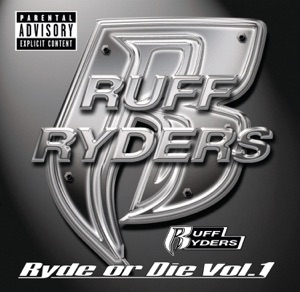 Ruff Ryders - Ryde or Die feat. The Lox, DMX, Drag-On & Eve