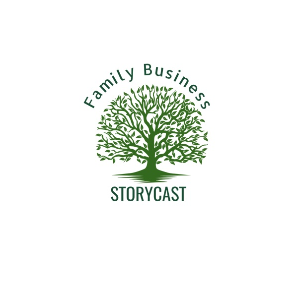 The Family Business Storycast: Family Business, Storytelling, Entrepreneurship