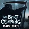 Mark Tufo - The Spirit Clearing: A Michael Talbot Adventure artwork