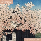 Foliage - The Other Day
