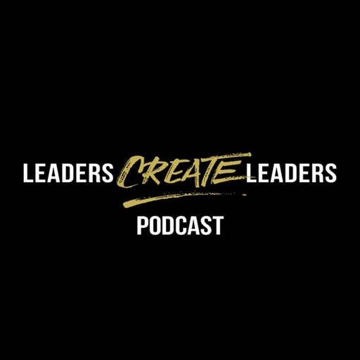 Cover image of Leaders Create Leaders Podcast