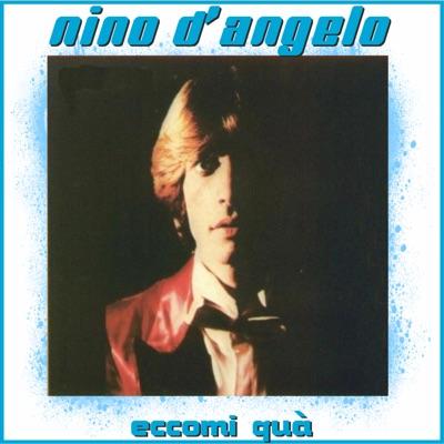 Eccomi Qua - Nino D'Angelo