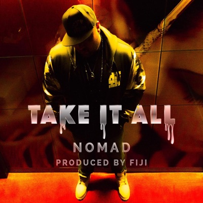 Take It All - Nomad song