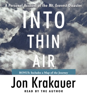 Into Thin Air: A Personal Account of the Mt. Everest Disaster (Abridged)