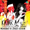 Mohabbat Ki Jhooti Kahani From Kajarya Single