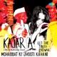 Mohabbat Ki Jhooti Kahani From Kajarya Single