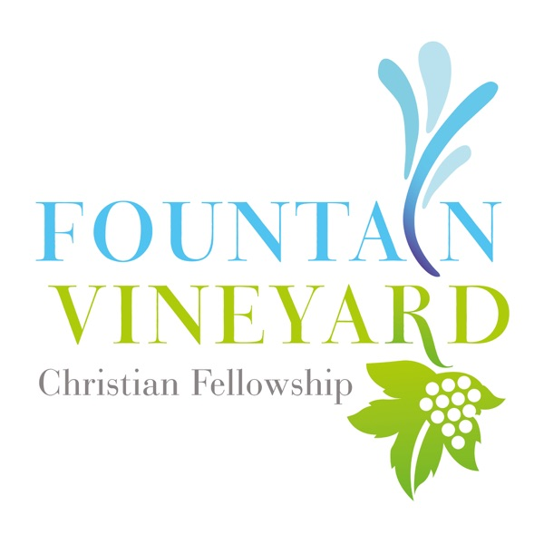 The Fountain Vineyard Podcast