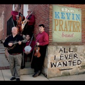 The Kevin Prater Band - All I Ever Wanted