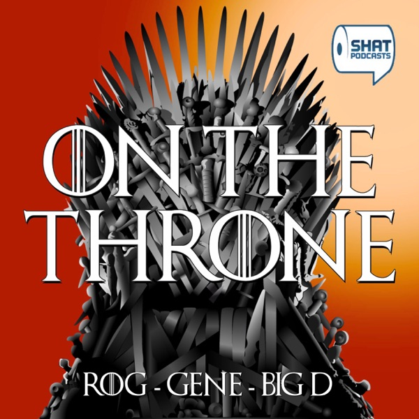 Game of Thrones: On the Throne Podcast