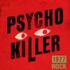 Psycho Killer: 1977 Rock