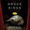 Ken Liu - The Grace of Kings (Unabridged)  artwork