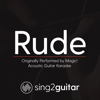 Rude (Originally Performed by Magic!) [Acoustic Guitar Karaoke] - Sing2Guitar