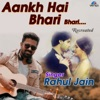 Aankh Hai Bhari Bhari (Recreated Version)